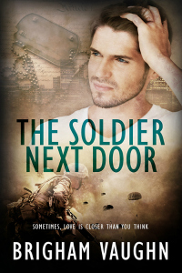 The Soldier Next Door - Brigham Vaughn