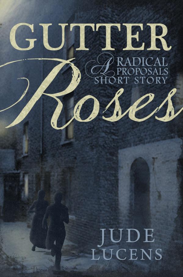 Gutter Roses - Jude Lucens - Radical Proposals
