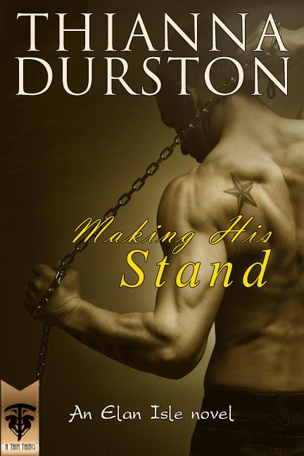 Making His Stand - Thianna Durston - Elan Isle