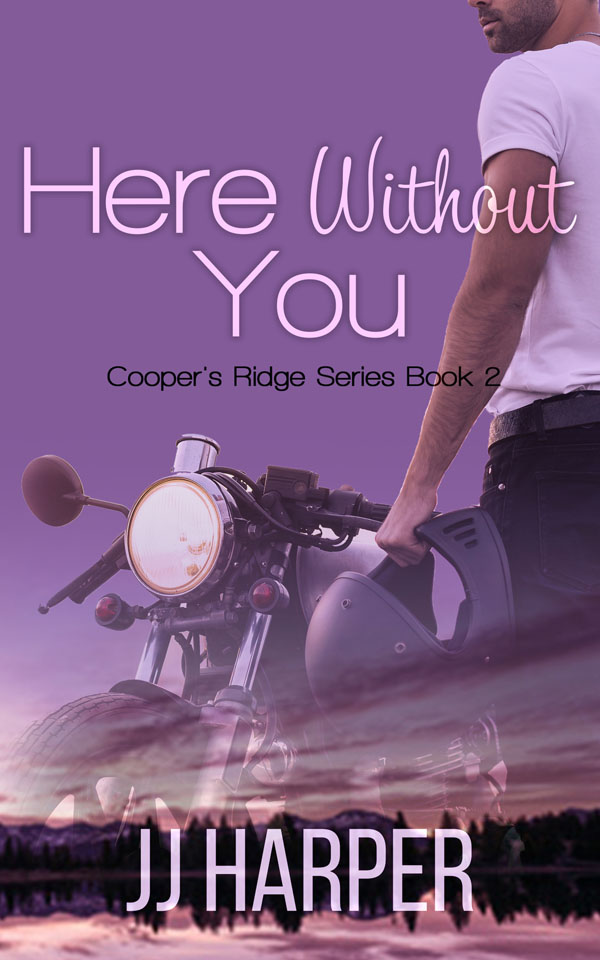 Here Without You - JJ Harper
