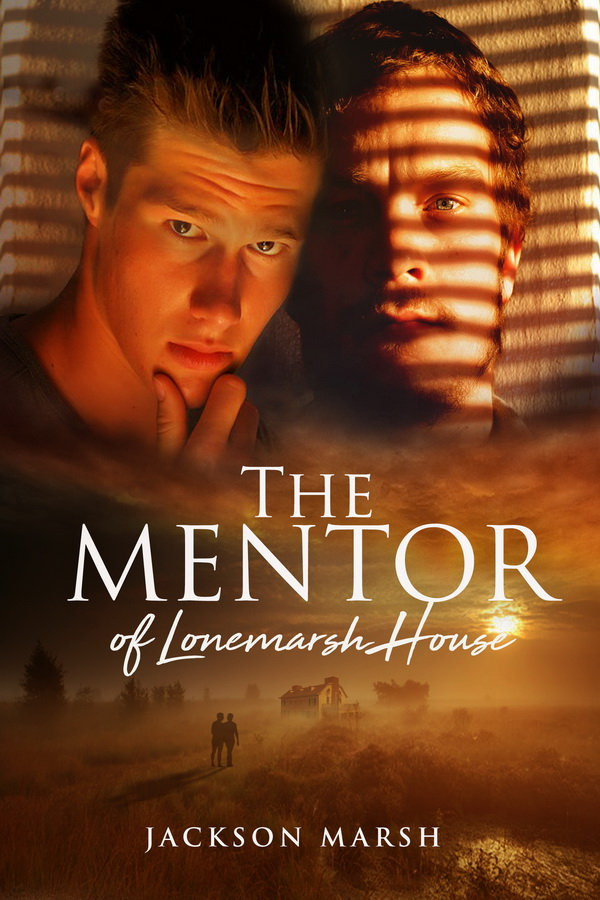 The Mentor of Lonemarsh House - Jackson Marsh