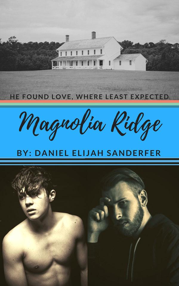 Magnolia Ridge - Daniel Elijah Sanderfer