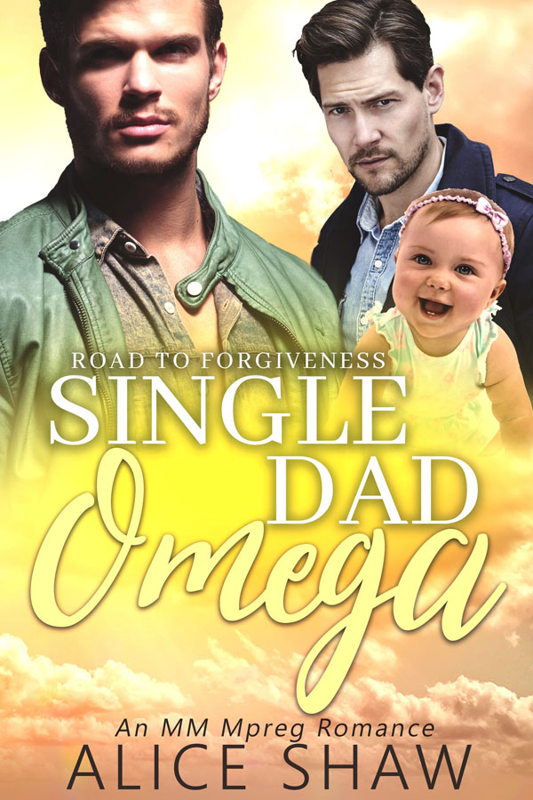 Single Dad Omega - Alice Shaw - Road to Forgiveness