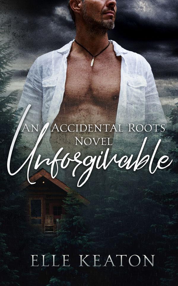 Unforgivable - Elle Keaton - Accidental Roots