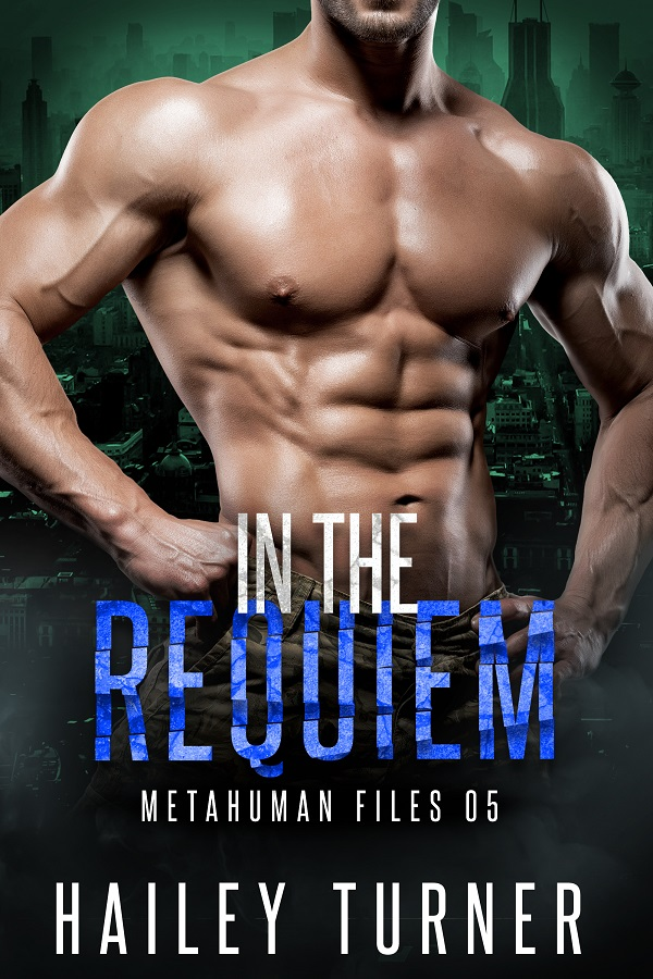 In the requiem - Hailey Turner - Metahuman Files