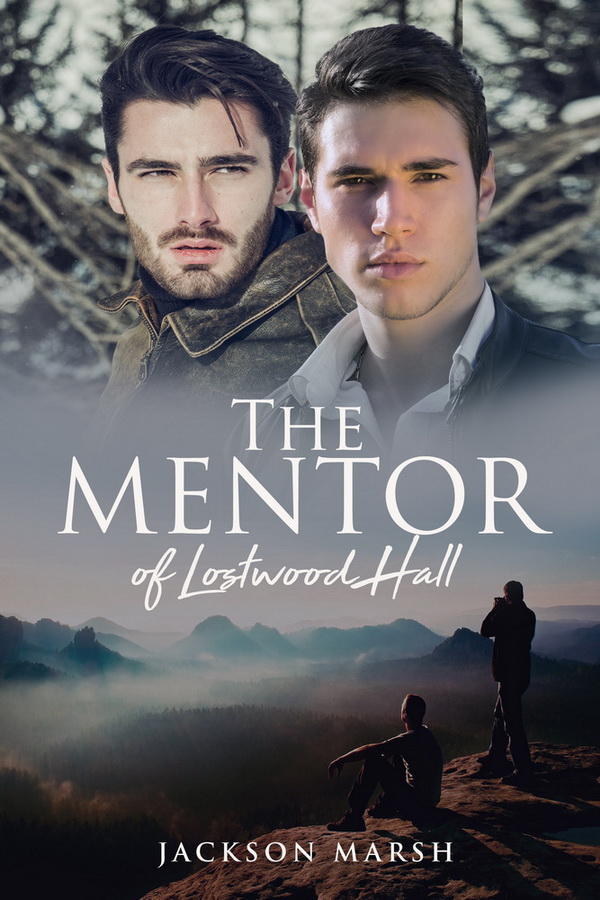 The Mentor of Lostwood Hall - Jackson Marsh