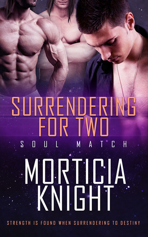 Surrendering for Two - Morticia Knight - Soul Match