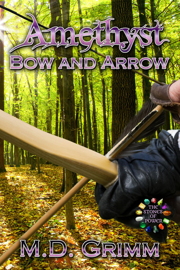 Amethyst Bow and Arrow - M.D. Grimm - Stones of Power