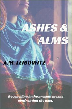 Ashes & Alms - A.M. Leibowitz
