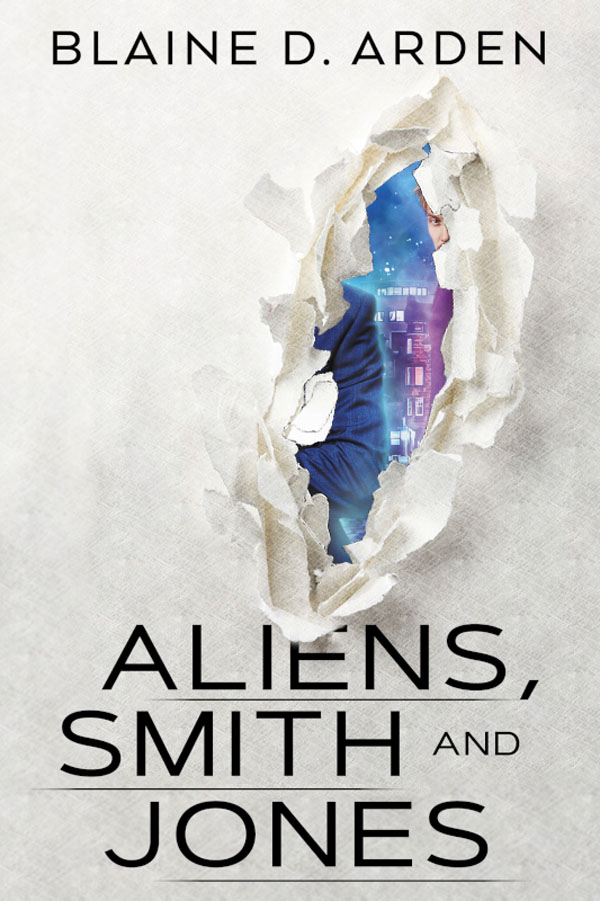 Aliens, Smith and Jones - Blaine D. Arden