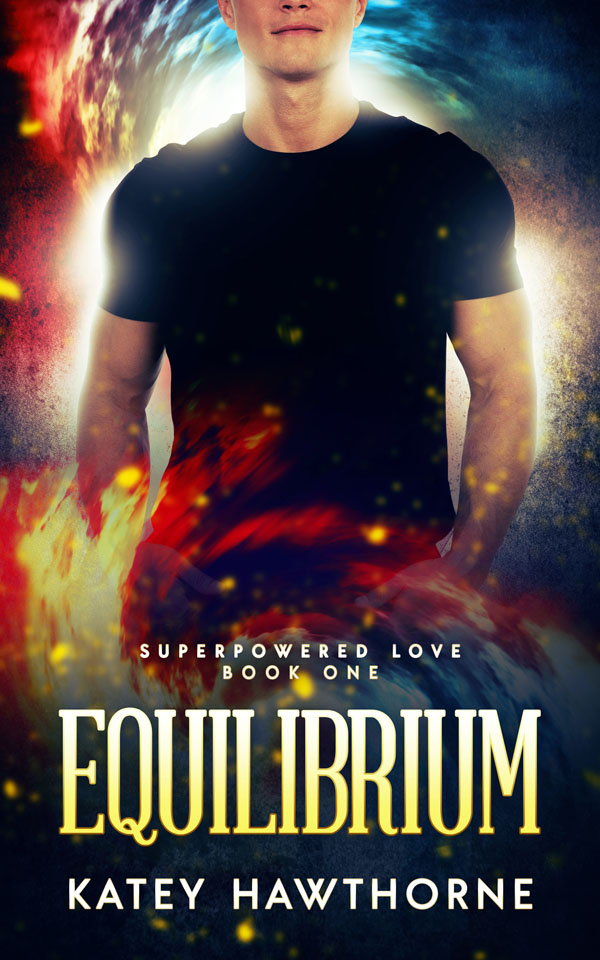 COVER REVEAL – Superpowered Love 1: Equilibrium, by Katey Hawthorne