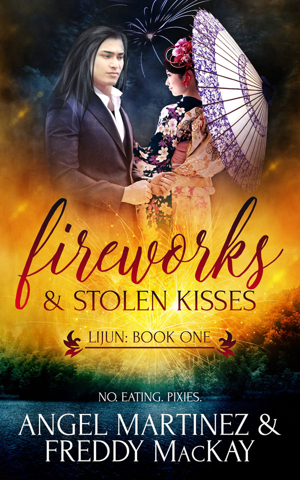 ANNOUNCEMENT/GIVEAWAY: Fireworks and Stolen Kisses, by Freddy MacKay and Angel Martinez