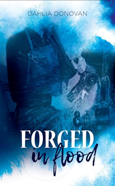 Forged in Flood - Dahlia Donovan