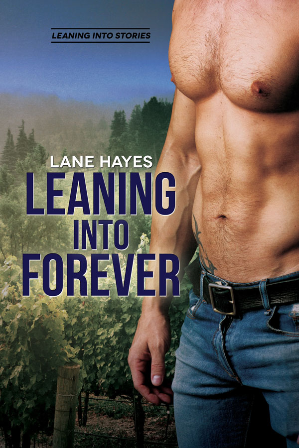 Leaning Into Forever - Lane Hayes - Leaning Into Stories