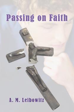 Passing on Faith - A.M. Leibowitz