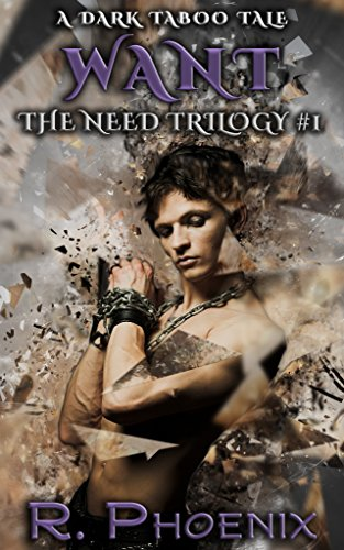 Want - R. Phoenix - Need Trilogy