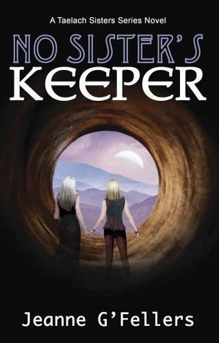 No Sister's Keeper - Jeanne G'Fellers - Taelach Sisters