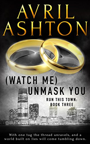 (Watch Me) Unmask You - Avril Ashton - Run this Town
