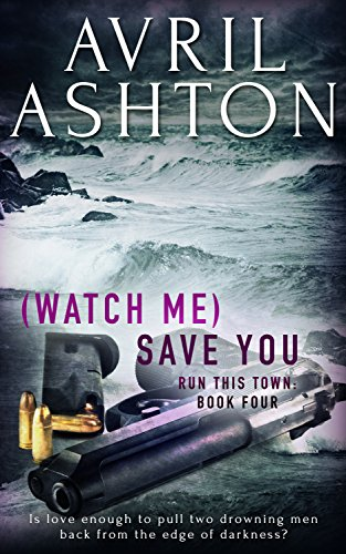 (Watch Me) Save You - Avril Ashton - Run this Town