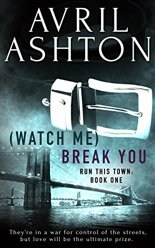 (Watch Me) Break You - Avril Ashton - Run this Town