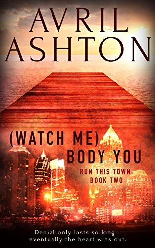 (Watch Me) Body You - Avril Ashton - Run this Town