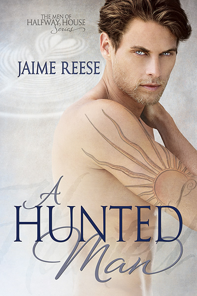 A Hunted Man - Jaime Reese - Men of Halfway House