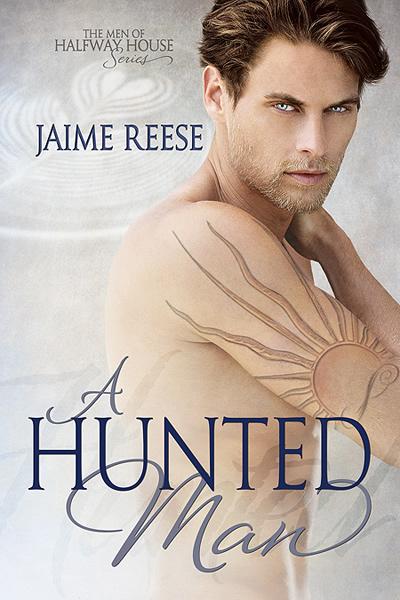 A Hunted Man - Jaime Reese - Men of Halfway House