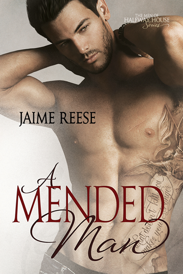 A Mended Man - Jaime Reese - Men of Halfway House
