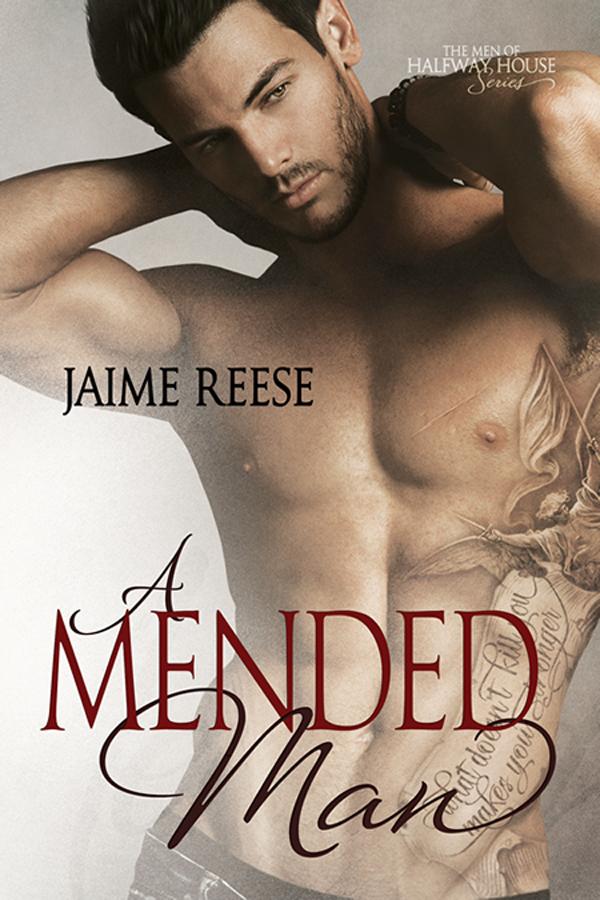 A Mended Man - Jaime Reese - Men of Halfway House