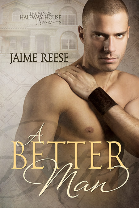 A Better Man - Jaime Reese - Men of Halfway House