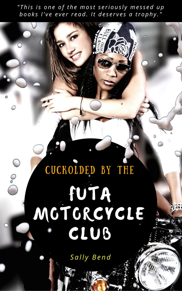 Cuckolded by the Futa Motorcycle Club- Sally Bend