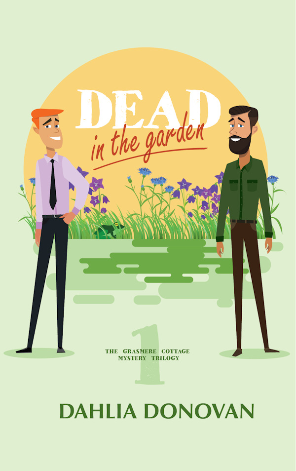 Dead in the Garden - Dahlia Donovan - Grasmere Cottage Mystery Trilogy