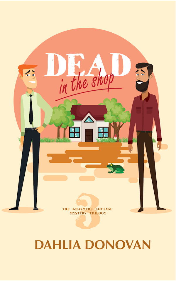 Dead in the Shop - Dahlia Donovan - Grasmere Cottage Mystery Trilogy