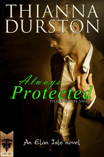 Always Protected - Thianna Durston - Elan Isle