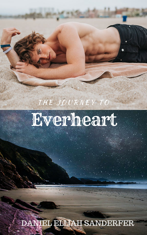 The Journey to Everheart - Daniel Elijah Sanderfer