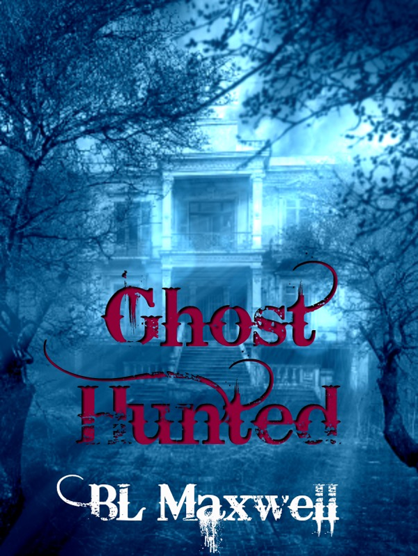 Ghost Hunted - BL Maxwell