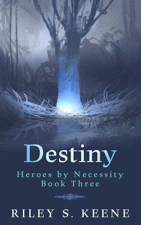 Destiny - Riley S. Keene - Heroes by Necessity
