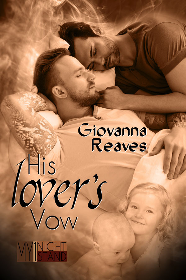 His Lover's Vows - Giovanna Reaves - My 1 Night Stand
