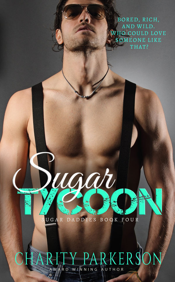 Sugar Tycoon - Charity Parkerson - Sugar Daddies