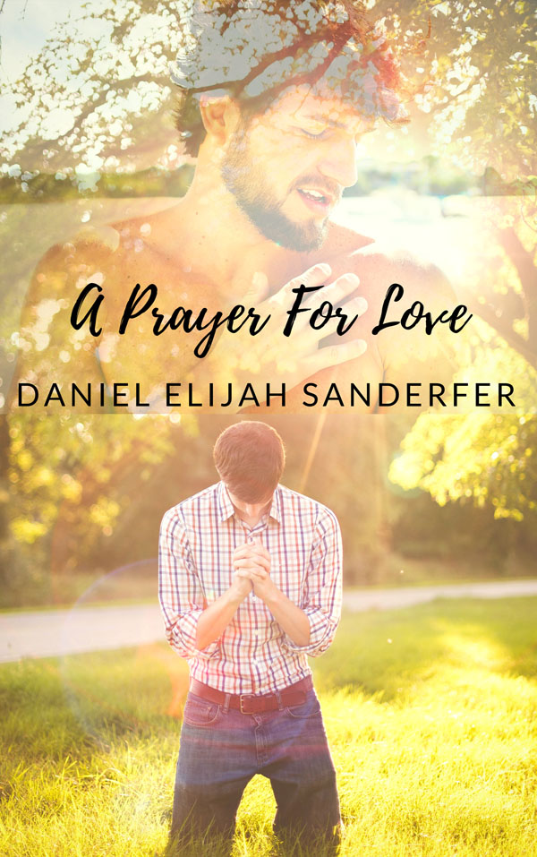 A Prayer for Love - Daniel Elijah Sanderfer