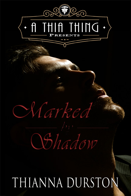 Marked by Shadow - Thianna Durston