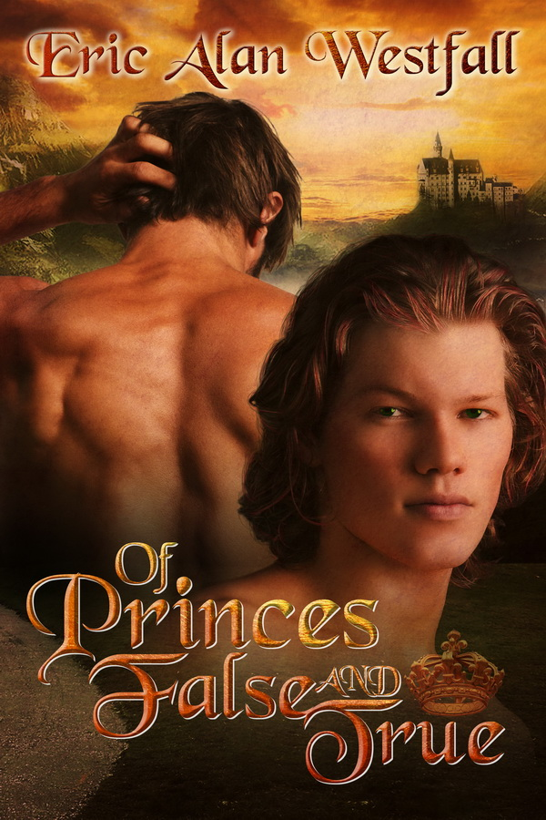 ANNOUNCEMENT/GIVEAWAY/EXCLUSIVE EXCERPT: Of Princes False & True, by Eric Alan Westfall