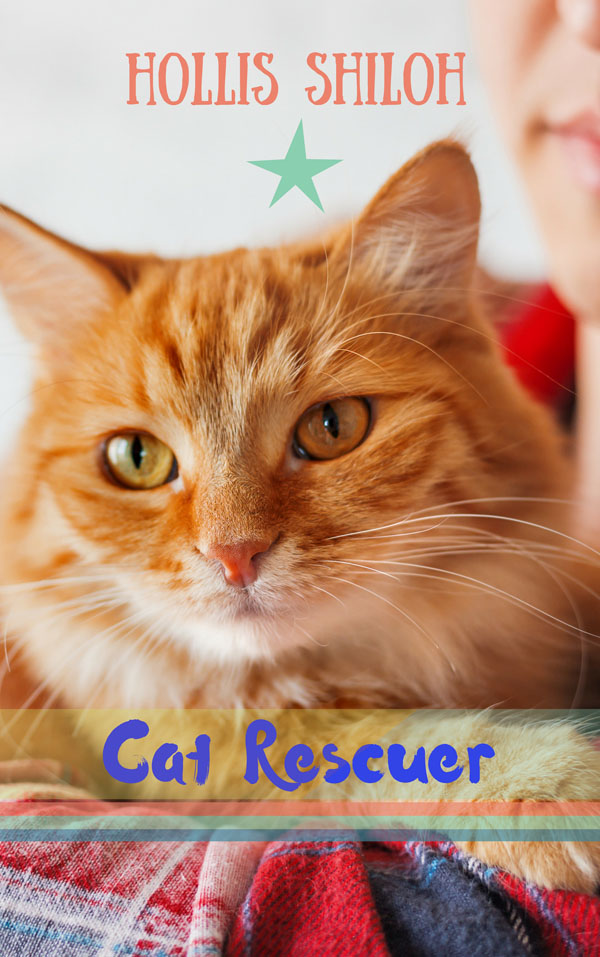 Cat Rescuer - Hollis Shiloh