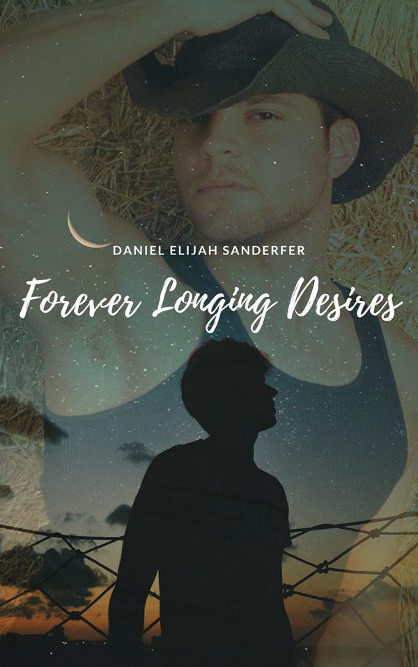 Forever Longing Desires - Daniel Elijah Sanderfer