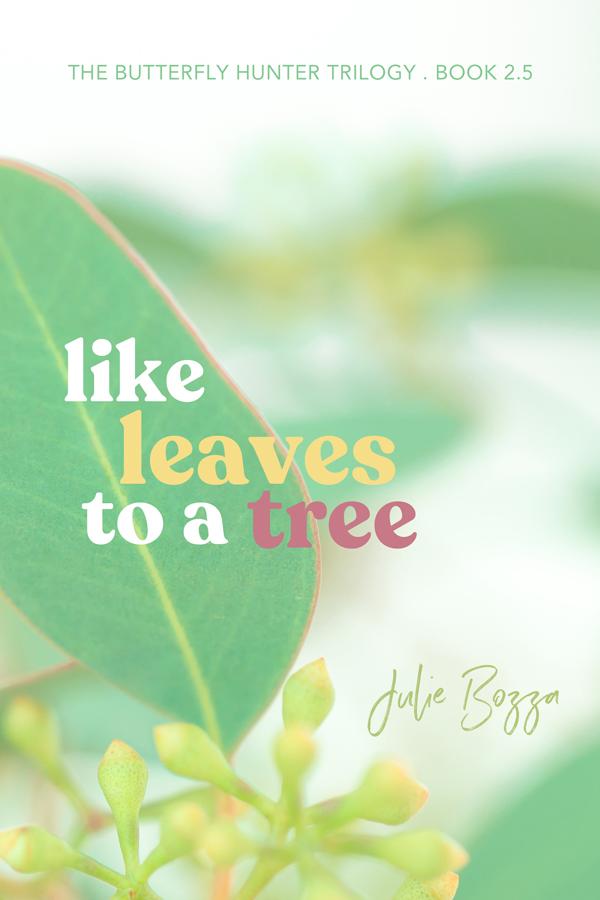 Like Leaves to a Tree - Julie Bozza - Butterfly Hunter Trilogy