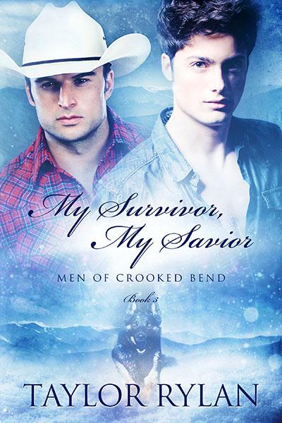 My Survivor My Savior - Taylor Rylan - Men of Crooked Bend