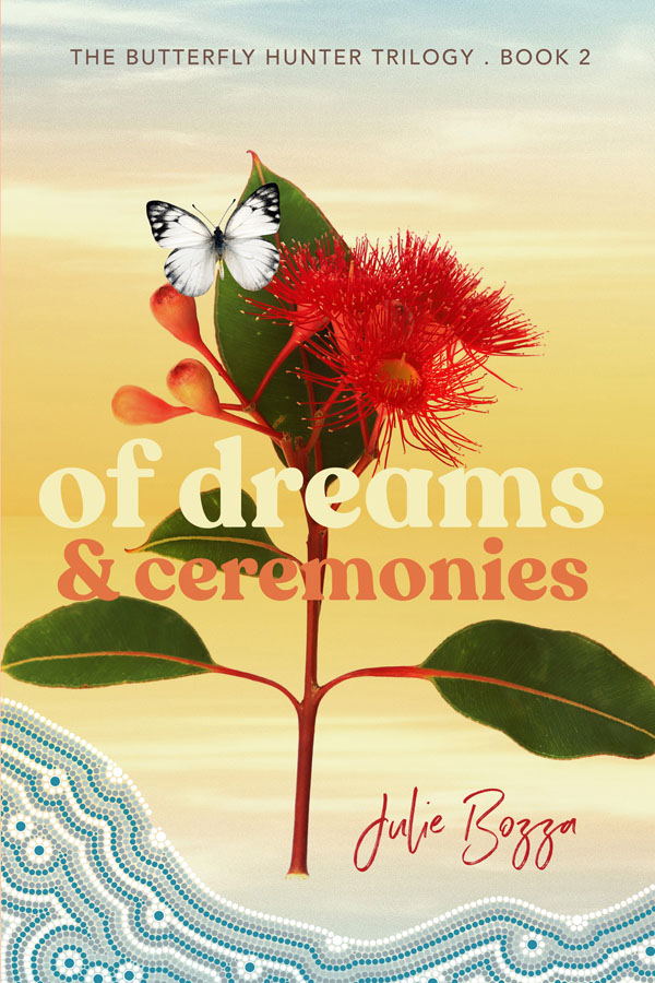 Of Dreams and Ceremonies - Julie Bozza - Butterfly Hunter Trilogy