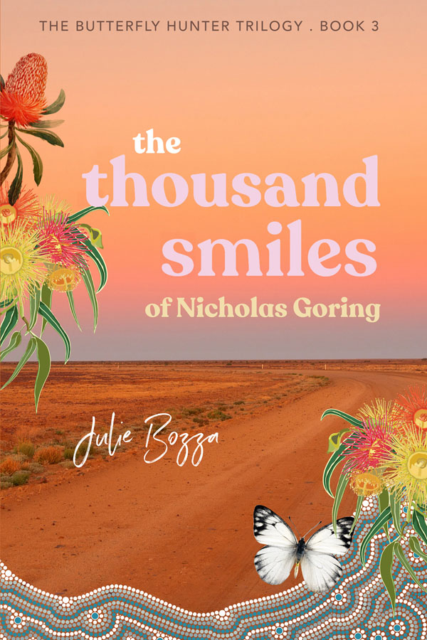 The Thousand Smiles of Nicholas Goring - Julie Bozza - Butterfly Hunter Trilogy