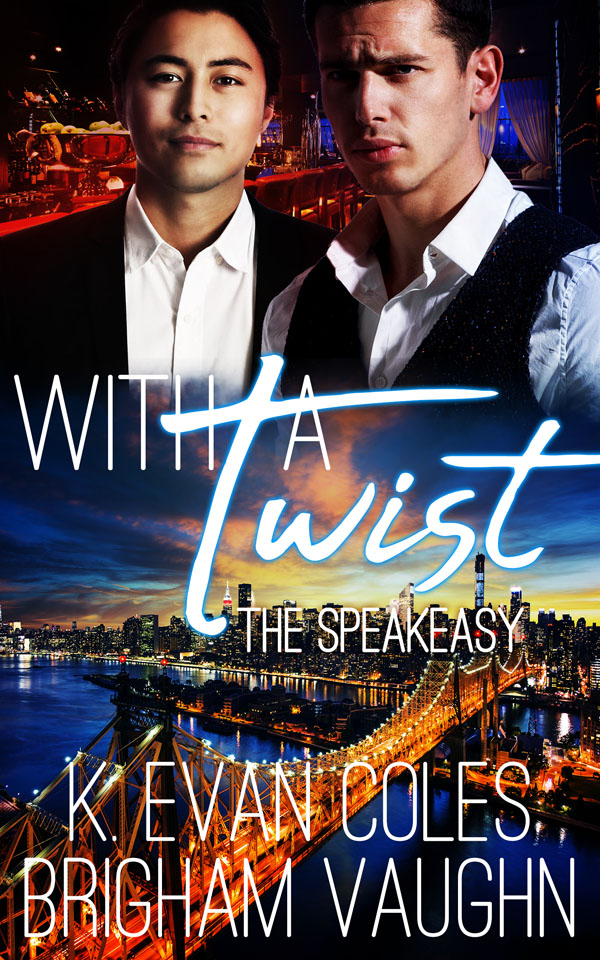 With a Twist - K. Evan Coles - The Speakeasy