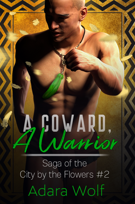 A Coward, A Warrior - Adara Wolf - Saga of the City by the Flowers